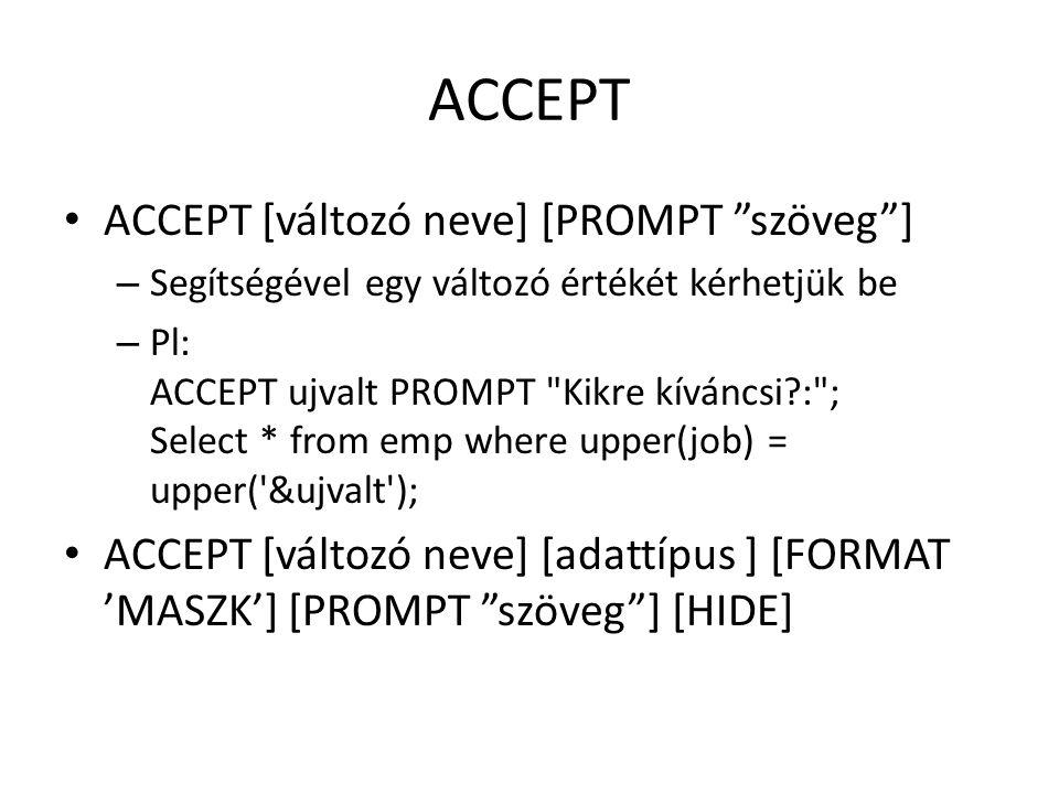 ACCEPT ACCEPT [változó neve] [PROMPT szöveg ]